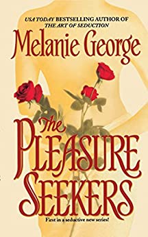The Pleasure Seekers by [George, Melanie]