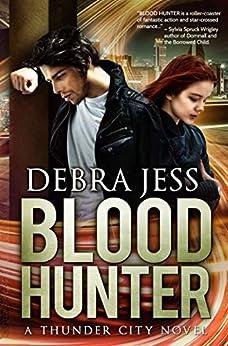 "Blood Hunter: Superhero Romance ""Blood"" Series  (Book 2) (Thunder City) by [Jess, Debra]"