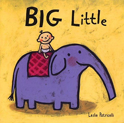 Big Little (Leslie Patricelli board books)の詳細を見る