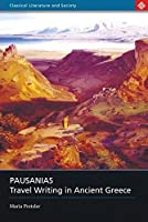 Pausanias: Travel Writing in Ancient Greece (Classical Literature and Society) by Maria Pretzler(2007-11-22)