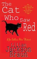 The Cat Who Saw Red (The Cat Who... Mysteries, Book 4): An enchanting feline mystery for cat lovers everywhere