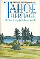 Tahoe Heritage: The Bliss Family of Glenbrook, Nevada