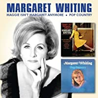 Maggie Isn't Margaret Anymore / Pop Country by Margaret Whiting (2013-05-03)