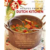 Recipes from My Dutch Kitchen: Explore the unique and delicious cuisine of the Netherlands with over 350 photographs