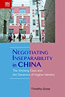 Negotiating Inseparability in China: The Xinjiang Class and the Dynamics of Uyghur Identity