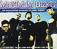 Maximum Audio Biography: Limp Bizkit