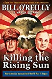 Killing the Rising Sun: How America Vanquished World War II Japan (English Edition)