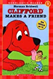 Clifford Makes a Friend (Hello Reader! Level 1)