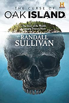 The Curse of Oak Island: The Story of the World's Longest Treasure Hunt by [Sullivan, Randall]