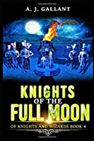 """Knights of the Full Moon (""""of Knights and Wizards"""")"""