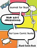 Journal for Boys Who Hate Journaling (But Love Comic Books): Blank Comic Book