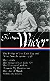 Thornton Wilder:The Bridge of San Luis Rey & Other Novels 1926-1948 (Library of America)