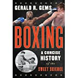 Boxing: A Concise History of the Sweet Science (English Edition)