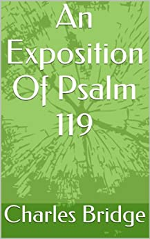 An Exposition Of Psalm 119 by [Bridge, Charles]