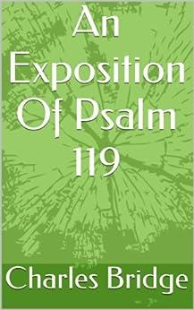[Bridge, Charles]のAn Exposition Of Psalm 119 (English Edition)