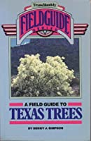 A Field Guide to Texas Trees (Texas Monthly Field Guide Series)