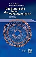 Das Literarische Leben Der Mehrsprachigkeit: Methodische Erkundungen (Beitrage Zur Neueren Literaturgeschichte - Dritte Folge)