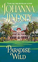 Paradise Wild (Avon Historical Romance)