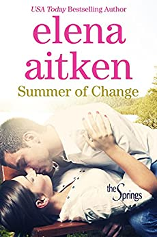 Summer of Change (The Springs Book 1) by [Aitken, Elena]