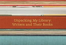 Unpacking My Library: Writers and Their Books by [Price, Leah]