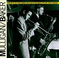 The Best of the Gerry Mulligan Quartet with Chet Baker by Mulligan/Baker (1991-03-26)
