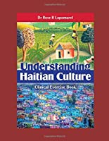 Understanding Haitian Culture: Clinical Exercise Book