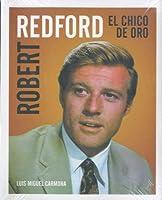 Robert Redford : el chico de oro