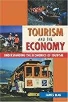 Tourism and the Economy: Understanding the Economics of Tourism