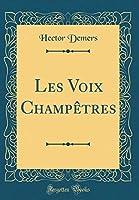 Les Voix Champètres (Classic Reprint)