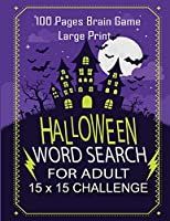 Halloween Word Search For Adult - 100 Page Brain Game Large Print 15x15 Challenge: Large Print Word Search Book For Adults Find Puzzles with Pictures And Answer Keys Spooky Halloween Activity Book (Halloween Puzzle)