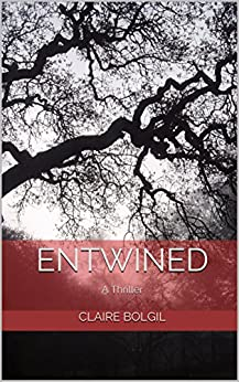 Entwined: A Thriller by [Bolgil, Claire]