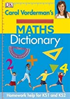 Carol Vorderman's Maths Dictionary (Reissues Education 2014)