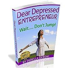 Dear Depressed Entrepreneur: Wait.... Don't Jump
