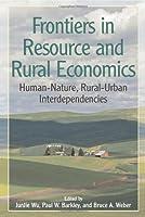 Frontiers in Resource and Rural Economics: Human-Nature, Rural-Urban Interdependencies