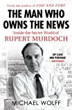 Columbia The Man Who Owns the News: Inside the Secret World of Rupert Murdoch