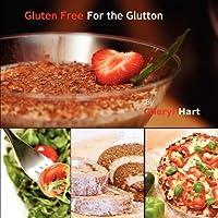 Gluten Free for the Glutton