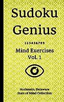 Sudoku Genius Mind Exercises Volume 1: Hockessin, Delaware State of Mind Collection