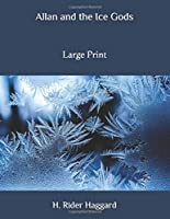 Allan and the Ice Gods: Large Print