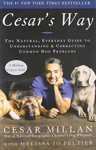 Cesar's Way: The Natural, Everyday Guide to Understanding and Correcting Common Dog Problemsの詳細を見る