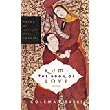 Rumi: The Book Of Love: Poems Of Ecstacy And Longing