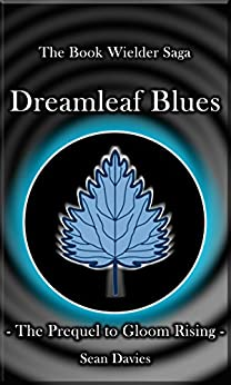 Dreamleaf Blues (The Book Wielder Saga 0) by [Davies, Sean]