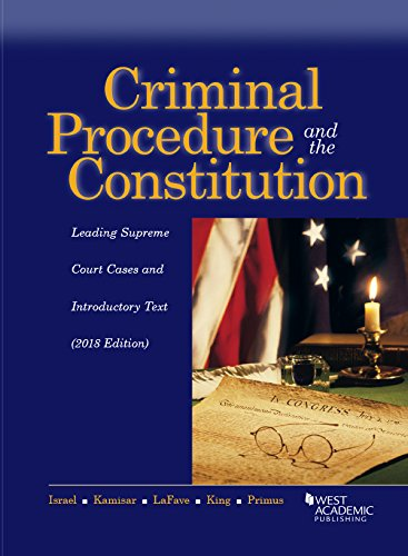 Download Criminal Procedure and the Constitution, Leading Supreme Court Cases and Introductory Text (American Casebook Series) 164020749X