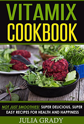 Vitamix Cookbook: Not Just Smo...
