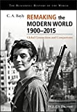 Cover of Remaking the Modern World 1900 - 2015: Global Connections and Comparisons
