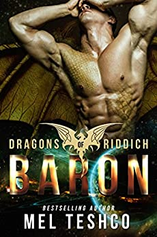 Baron: A Scifi Alien Romance (Dragons of Riddich Book 3) by [Teshco, Mel]