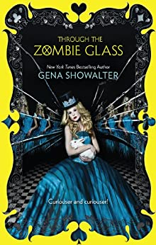 Through The Zombie Glass (The White Rabbit Chronicles Book 2) by [Showalter, Gena]