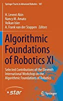 Algorithmic Foundations of Robotics XI: Selected Contributions of the Eleventh International Workshop on the Algorithmic Foundations of Robotics (Springer Tracts in Advanced Robotics)
