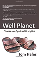 Well Planet: Fitness As a Spiritual Discipline