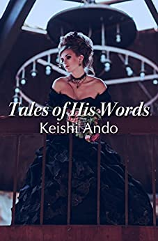 Tales of His Words: A Short Story by [Ando, Keishi]
