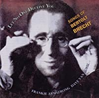 Let No One Deceive You - Songs of Bertolt Brecht by Frankie Armstrong and Dave Van Ronk